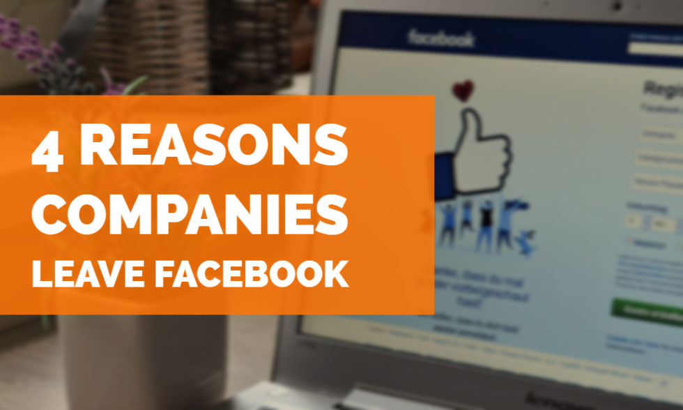 4 Reason Companies Leave Facebook